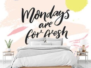 Mondays are for fresh starts. Inspirational quote for week start at social media. Modern brush calligraphy on abstract pastel pink color background