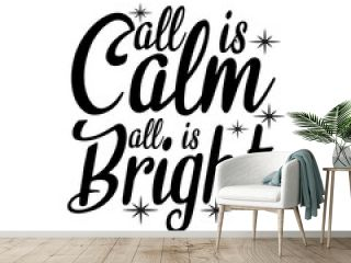 All is calm all is bright - Handwritten Christmas text, with stars. Good for greeting card and  t-shirt print, flyer, poster design, mug.