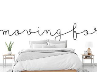 KEEP MOVING FORWARD black vector monoline calligraphy banner with swashes