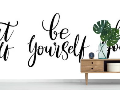 Be yourself, treat- vector quote. Love yourself positive motivation quote set for poster, t-shirt print. Graphic script lettering, ink calligraphy. Vector illustration isolated on white background.