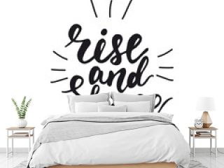 Lettering Rise and shine. Vector illustration.