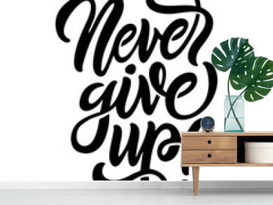 Never give up motivational calligraphy poster t-shirt design. Vector illustration.