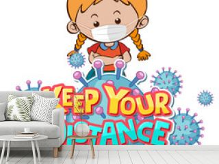 Keep your distance font design with a girl wearing medical mask on white background
