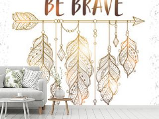 """Vector illustration with golden ethnic arrow and feathers in boho style. Motivational poster with """"be brave"""" inscription"""