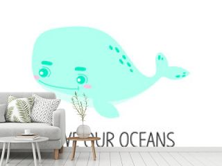 Save our oceans - modern lettering. Vector ecology print with hand drawn whale.